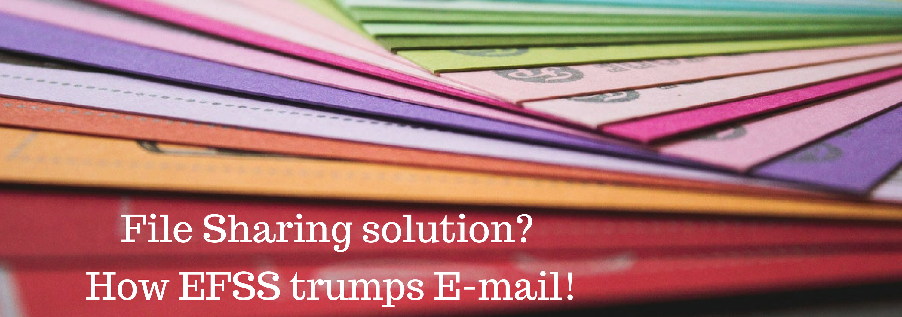 EFSS trumps email to share files