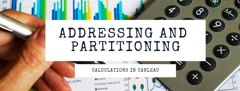 Calculation in Tableau - Addressing and Partitioning