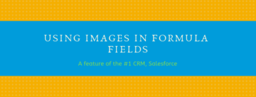 Using Images in Formula Fields in Salesforce