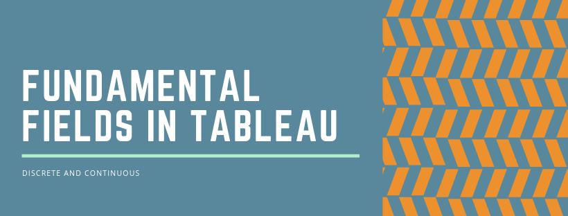 Fundamental fields In Tableau