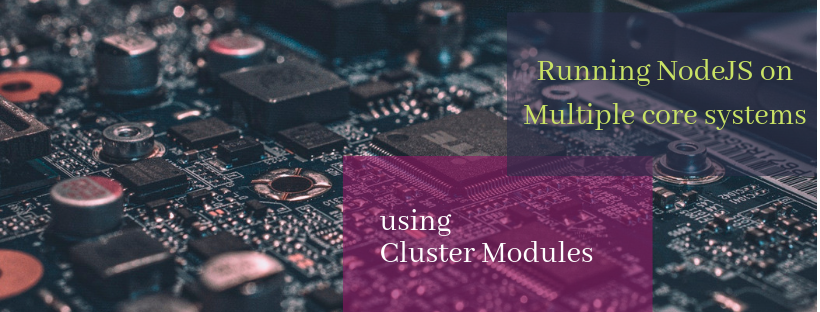 running NodeJS on multiple core systems using cluster modules